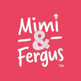 Mimi & Fergus