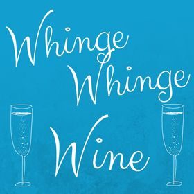Whinge Whinge Wine - Real Parenting, Mom Humor and Mumlife