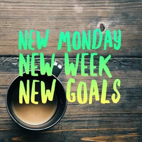 New Monday🍀 New Week🌹 New Goals✨