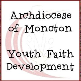 Youth Faith Development Archdiocese of Moncton