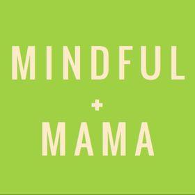 Mindful + Mama