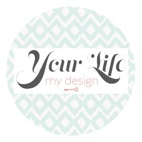 Your Life, My Design