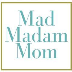 Mad Madam Mom