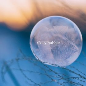 Cosy bubble