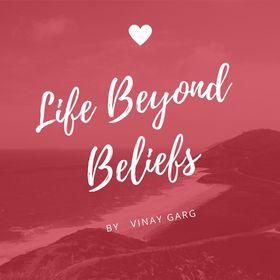 Life Beyond Beliefs