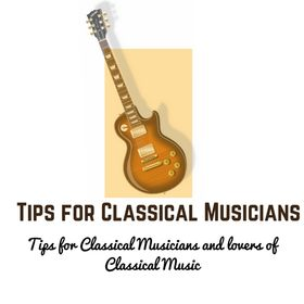 Tips For Classical Musicians