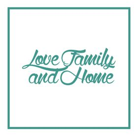 Love Family And Home