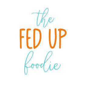 The Fed Up Foodie | Recipes + Healthy Eating + Comfort Foods