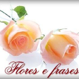 Flores E Frases Floresefrases En Pinterest