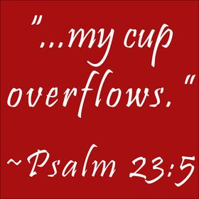 My Overflowing Cup