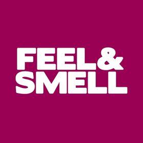 Feel & Smell