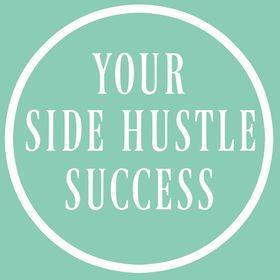 Your Side Hustle Success | Entrepreneur | Biz + Blogging Tips