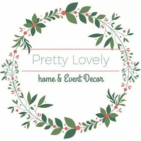 Pretty Lovely - Home & Event Decor