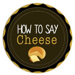 How to Say Cheese