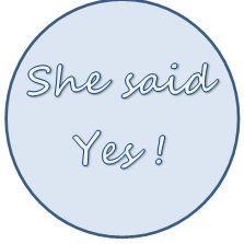 She Said YES !