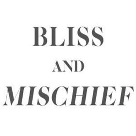 Bliss And Mischief