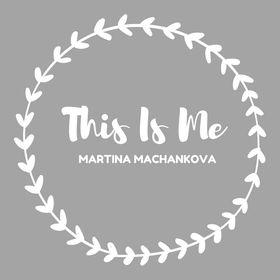 ThisIsMe || martina machankova