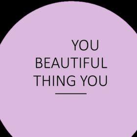 You Beautiful Thing You