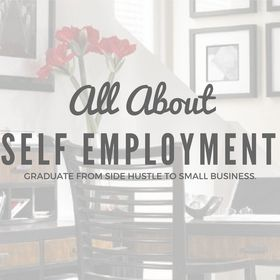 All About Self Employment | Graduate from Side Hustle to Small Business | Start Ups, Pinterest for S
