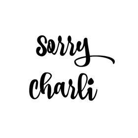 Sorry Charli