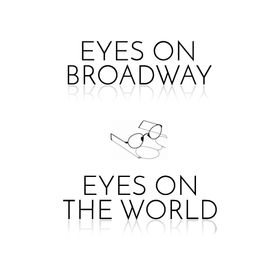 Eyes On Broadway & Eyes On The World
