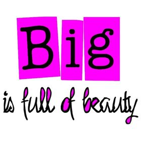Big is full of beauty