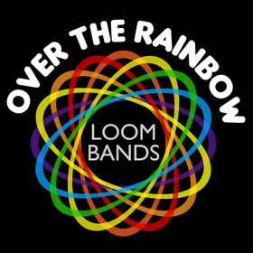 Over The Rainbow Loom Bands