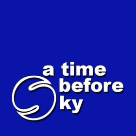 A Time Before Sky