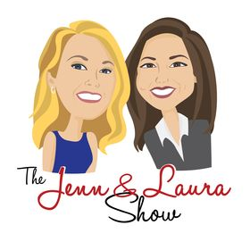The Jenn and Laura Show