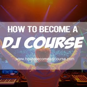 How to Become a DJ Course