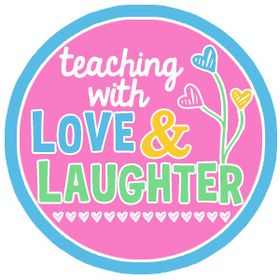 Teaching With Love & Laughter
