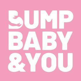 Bump, Baby & You