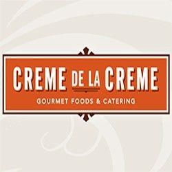 Creme de la Creme Gourmet Foods & Catering