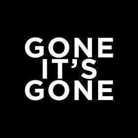 Gone it's Gone