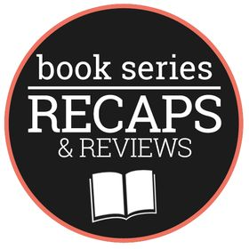 Book Series Recaps
