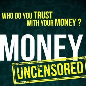 Money Uncensored