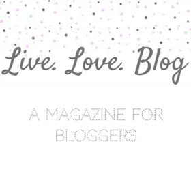 Live. Love. Blog | A Magazine For Bloggers