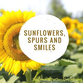 Sunflowers, Spurs and Smiles