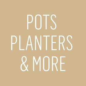 Pots Planters & More
