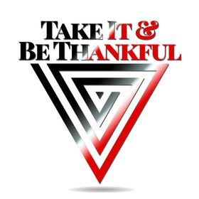 Take It & Be Thankful