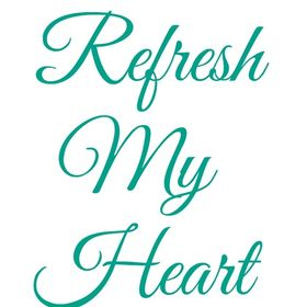 Refresh My Heart
