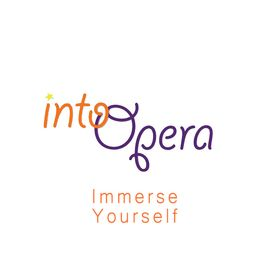 Into Opera   Immerse Yourself