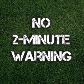 No 2-Minute Warning