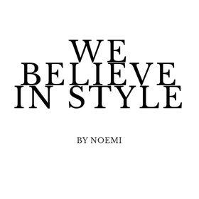 We Believe in Style by Noemi
