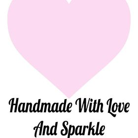 Handmade With Love And Sparkle - Beautiful gifts all occasions