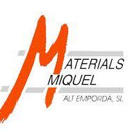 MATERIALS MIQUEL ALT EMPORDA, S.L