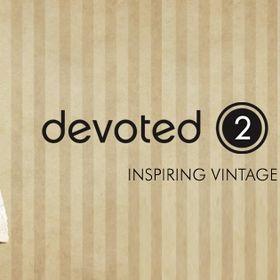 Devoted 2 Vintage Inspiring Vintage Fashion