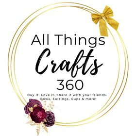 All Things Crafts 360