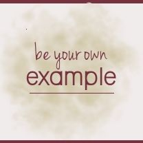 Being My Own Example