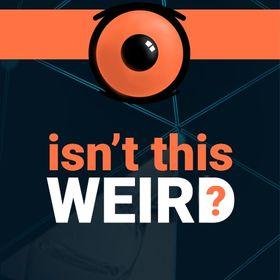 Isn't This Weird?